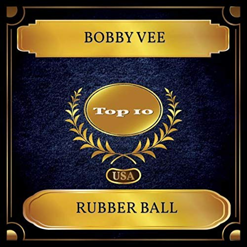 Rubber Ball (Billboard Hot 100 - No. 06) (Vee-rubber Bobby Ball)