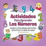Actividades para Aprender los Números: Juegos y Actividades para niños de entre 2 a 4 años de edad (Primeros Pasos)