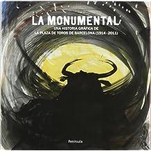 La Monumental: Una historia gráfica de la plaza de toros de Barcelona (1914-2011) (VARIOS)