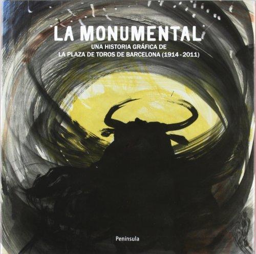 La Monumental: Una historia gráfica de la plaza de toros de Barcelona (1914-2011) (VARIOS) por Néstor Luján