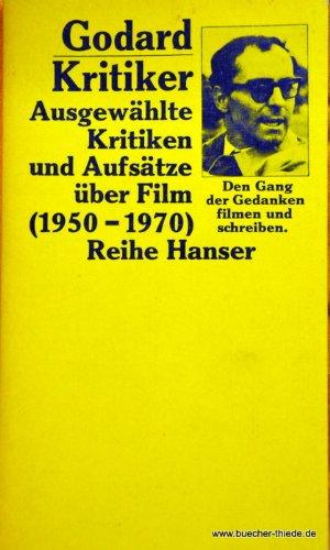 Godard/Kritiker, Ausgewählte Kritiken und Aufsätze über Film (1950-1970).