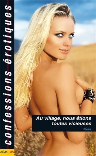 Au village, nous étions toutes vicieuses: Confessions érotiques nº438