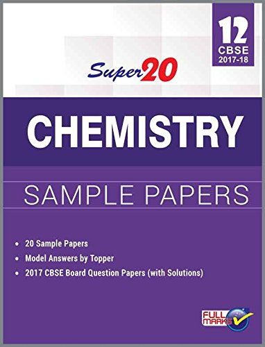 Super 20 Chemistry Sample Papers Class 12th CBSE 2017-18