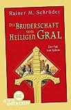 'Die Bruderschaft vom Heiligen Gral (1). Der Fall von Akkon: Limitierte Jubiläums...' von Rainer M. Schröder