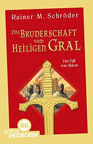 Buchseite und Rezensionen zu 'Die Bruderschaft vom Heiligen Gral (1). Der Fall von Akkon: Limitierte Jubiläumsausgabe' von Rainer M. Schröder
