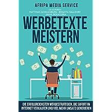 Die erfolgreichsten Werbestrategien, die sofort im Internet verkaufen und viel mehr Umsatz generieren: (Sowohl für Online-Shop und Webseiten-Besitzer als ... Offline-Verkäufer geeignet) (German Edition)