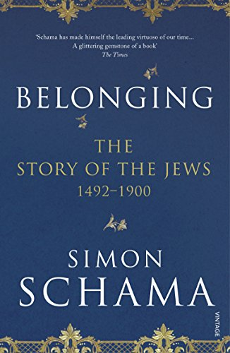 Belonging. The Story Of The Jews. 1492 - 1900 (Story of the Jews Vol 2) por Schama Simon