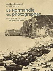 NORMANDIE DES PHOTOGRAPHES T1 -NORD SEINE 1851/NOS JOUR