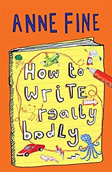 How to Write Really Badly by [Fine, Anne]