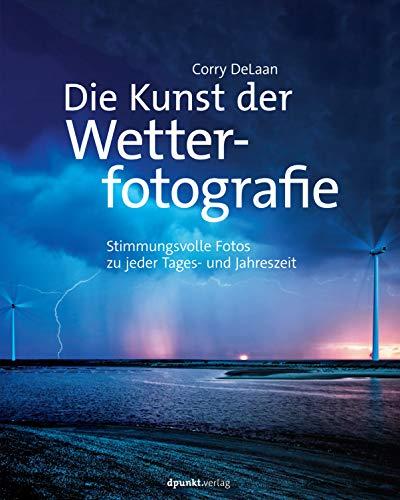 Die Kunst der Wetterfotografie: Stimmungsvolle Fotos zu jeder Tages- und Jahreszeit Buch-Cover