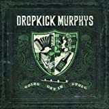 Going Out in Style - Dropkick Murphys