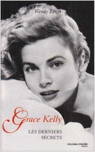 Grace Kelly : Les derniers secrets