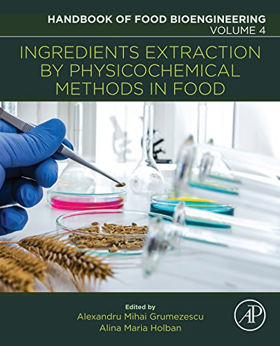 Ingredients Extraction by Physicochemical Methods in Food (Handbook of Food Bioengineering) (English Edition)