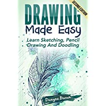 Drawing: Made EASY: Learn - Sketching, Pencil Drawing and Doodling (Drawing, Zentangle, Drawing Patterns, Drawing Shapes, How To Draw, Doodle, Creativity) (English Edition)