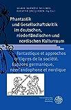 Phantastik und Gesellschaftskritik im deutschen, niederländischen und nordischen Kulturraum / Fantastique et approches