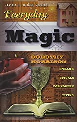 Everyday Magic: Spells and Rituals for Modern Living