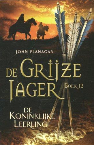 De koninklijke leerling / druk 1 (De Grijze Jager, Band 12)