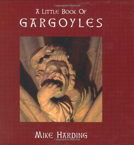 A Little Book of Gargoyles (Little Books of)