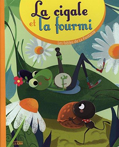 Les fables de la Fontaine: La cigale et la fourmi - Dès 3 ans