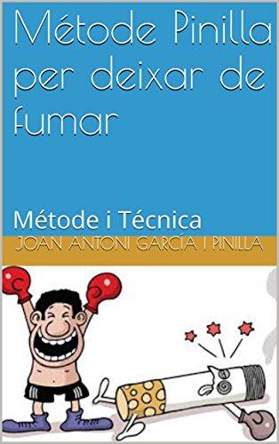 Métode Pinilla per deixar de fumar: Métode i Técnica (Tú pots Book 3) (Catalan Edition) por Joan Antoni García i Pinilla