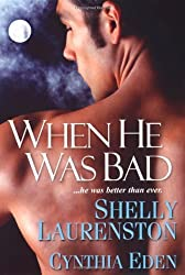 When He Was Bad by Shelly Laurenston (2008-09-07)