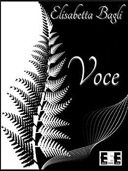 Voce (Poesis) di [Bagli, Elisabetta]