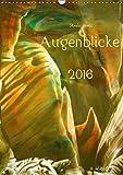 Augenblicke / Kunstkalender 2016 (Wandkalender 2016 DIN A3 hoch): Erfreuen Sie sich das ganze Jahr über an dezent farbenfrohen Motiven … (Monatskalender, 14 Seiten ) (CALVENDO Kunst)