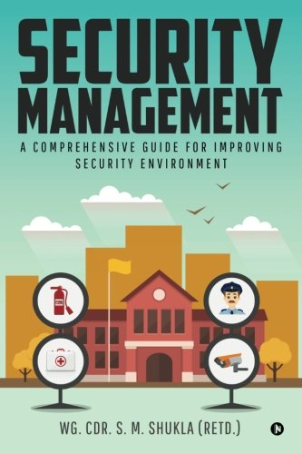 Security Management : A Comprehensive Guide for Improving Security Environment