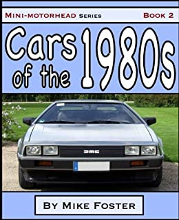 Cars of the 1980s (Mini-Motorhead Book 2) (English Edition) von [Foster, Mike]