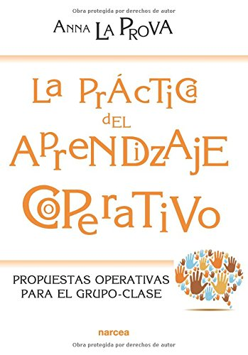 La práctica del aprendizaje cooperativo (Educación Hoy) por Anna La Prova