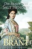 Die Braut von Salt Hendon: Historischer Roman aus der Georgianischen Aera (Salt-Hendon-Reihe, Band 1)