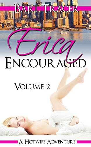 erica-encouraged-volume-2-a-hotwife-adventure-english-edition