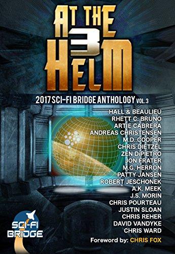At The Helm: Volume 3: A Sci-Fi Bridge Anthology (English Edition)