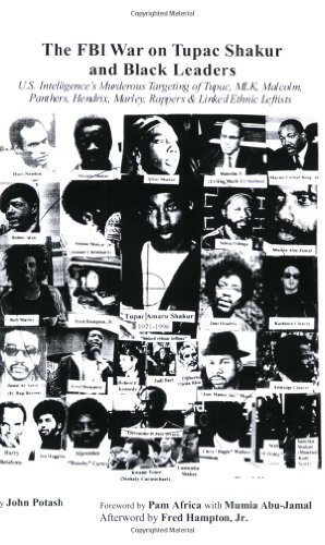 The FBI War on Tupac Shakur and Black Leaders: U.S. Intelligence's Murderous Targeting of Tupac, MLK, Malcolm, Panthers, Hendrix, Marley, Rappers and Linked Ethnic Leftists by John Potash (2008-10-06)