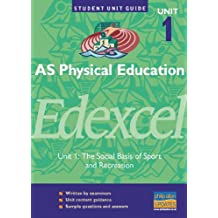AS Physical Education Edexcel Unit 1: The Social Basis of Sport and Recreation Unit Guide (Student Unit Guides)