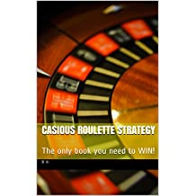 Casious Roulette Strategy: The only book you need (English Edition)