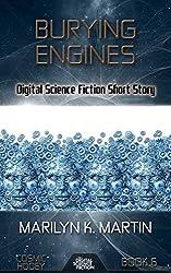 Burying Engines: Digital Science Fiction Short Story (Cosmic Hooey)