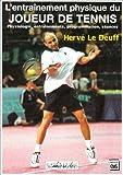 L'entraînement physique du joueur de tennis. Physiologie, entraînement, programmation, séances