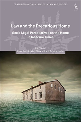 Law and the Precarious Home: Socio Legal Perspectives on the Home in Insecure Times (Oñati International Series in Law and Society)
