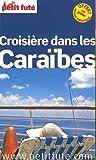 Petit Futé Croisières dans les Caraïbes