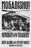 Mogadishu!: Heroism and Tragedy by Kent DeLong (1994-11-22)