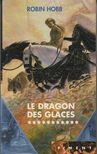 Le dragon des glaces (L'assassin royal) par Robin Hobb