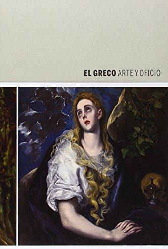 El Greco. Arte Y Oficio