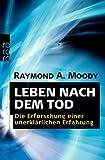 Leben nach dem Tod - Die Erforschung einer unerklärlichen Erfahrung - Rowohlt Taschenbuch Verla - 01/05/2011