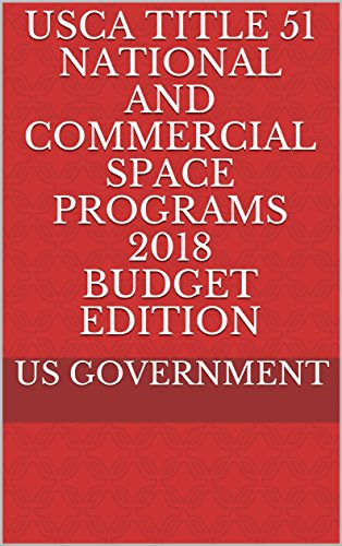 USCA Title 51 National And Commercial Space Programs 2018 Budget Edition (English Edition)