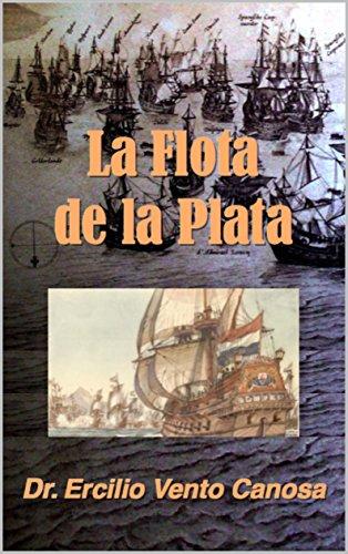Descargar Libro La Flota de la Plata: La Captura de la Flota de la Plata de Ercilio  Vento Canosa