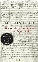Wenn der Buckelwal in die Oper geht: 33 Variationen über die Wunder klassischer Musik