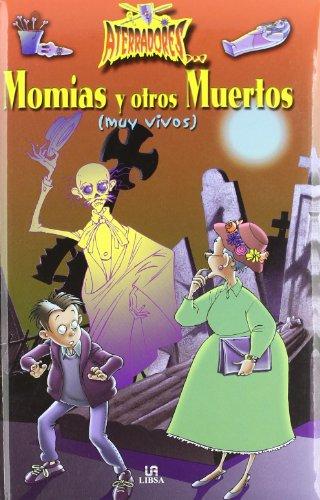 Momias y Otros Muertos - Muy Vivos (Aterradores/Terrifying) por M. Maneru