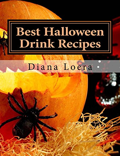 Best Halloween Drink Recipes: Spooktacularly Delicious Halloween Drink Recipes (English Edition) (Jello-shots Halloween Für)