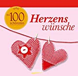 Die 100 schönsten Herzenswünsche: Geschenkbuch. Deko für den Tisch. Aufstell-buch.